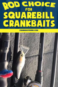 Rod choice for squarebill crankbaits