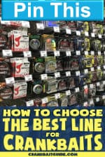 "Fishing line packages on display at the store with text overlay - How to Choose The Best Line for Crankbaits"" and ""Pin This"""