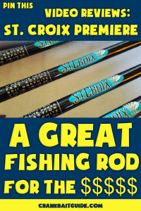 Fishing rods with text overlay: Pin This: St. Croix Premiere Video Reviews: A Gret Fishing Rod For the $$$$